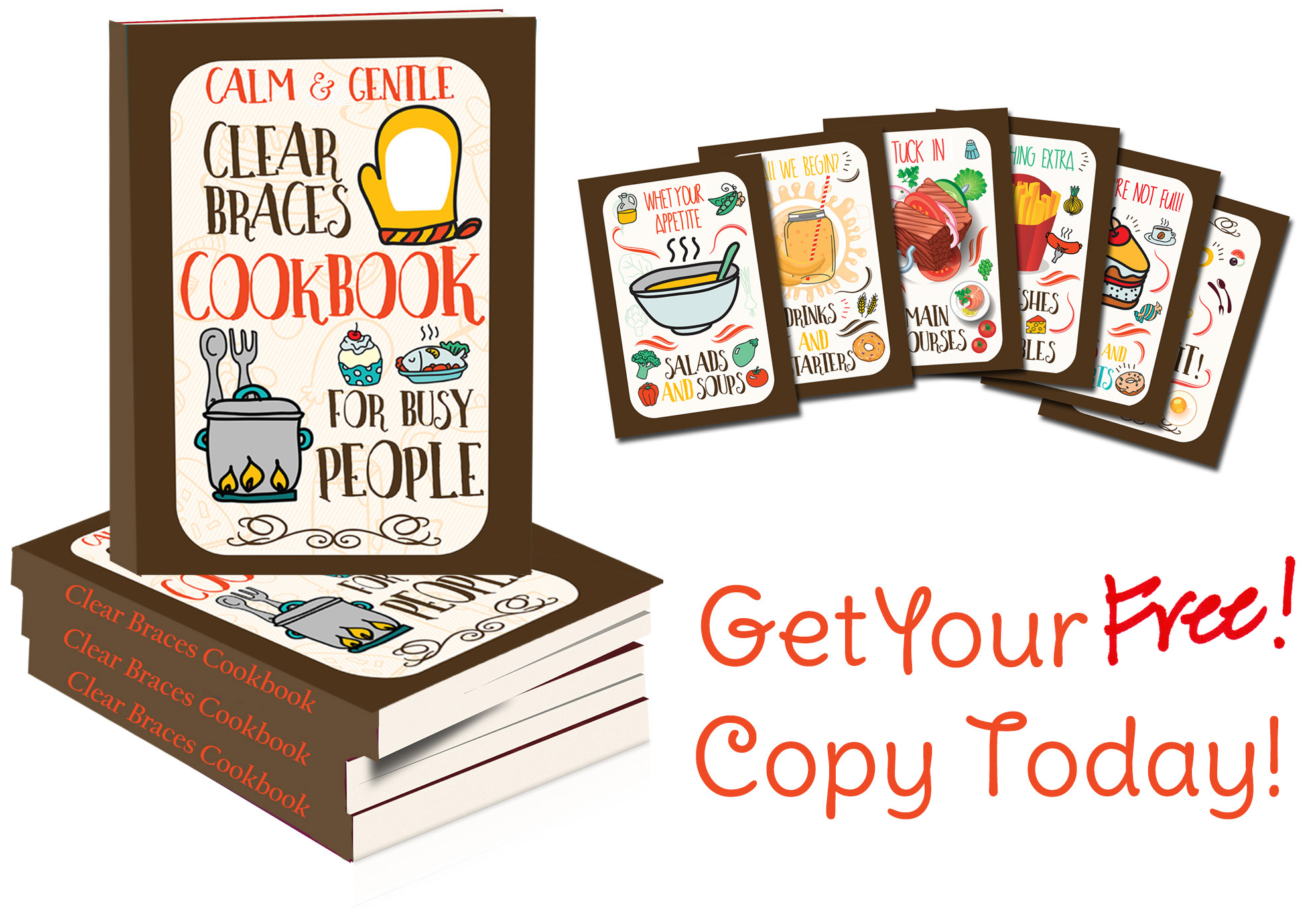 "Introducing The Calm & Gentle ""Clear Braces Cookbook"